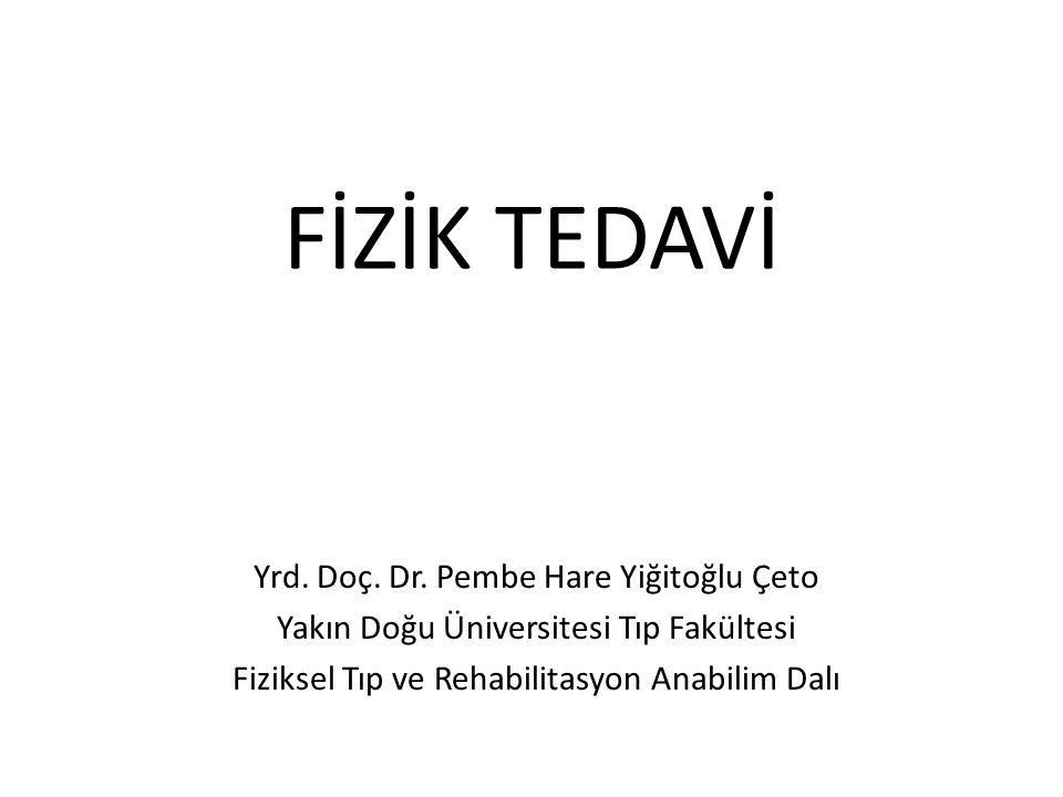 FİZİK TEDAVİ Yrd.Doç. Dr.