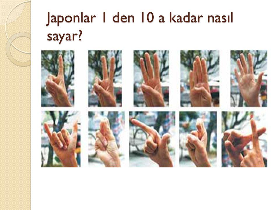 Japonlar 1 den 10 a kadar nasıl sayar?