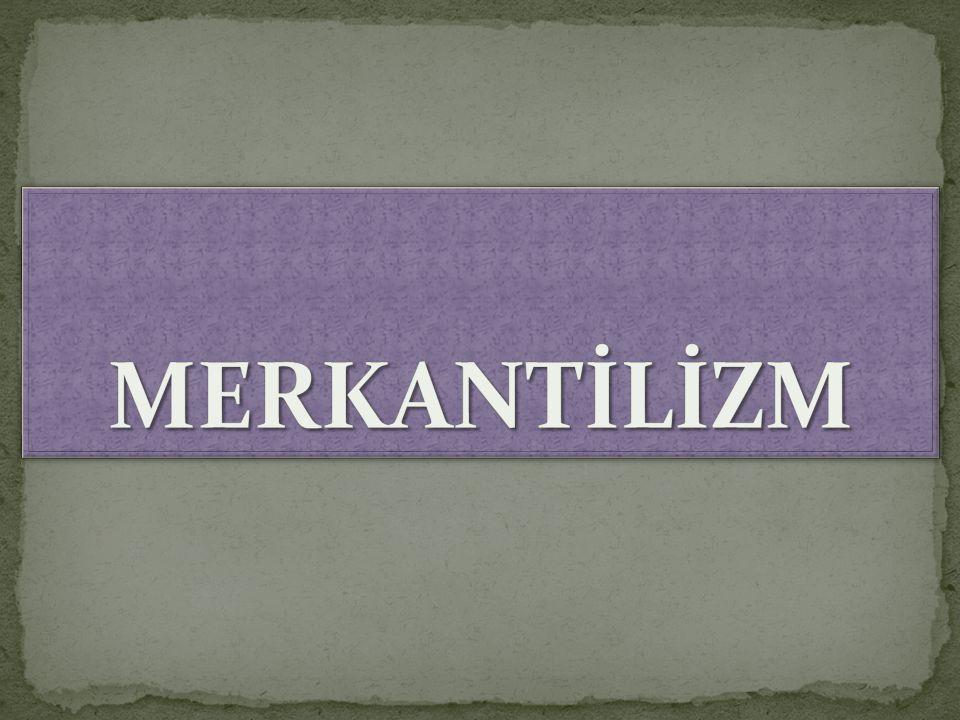 Almanya : Alman Merkantilizmi Kameralizm olarak da bilinir.