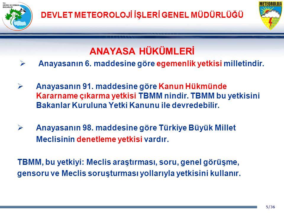 6/36 DEVLET METEOROLOJİ İŞLERİ GENEL MÜDÜRLÜĞÜ  Anayasanın 104.