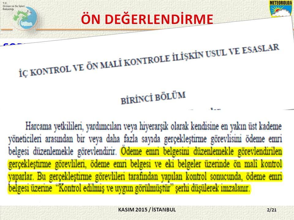 KASIM 2015 / İSTANBUL 2/21 SORU 1- Ödeme emri belgesi düzenlemekle görevli gerçekleştirme görevlisi, harcama birimlerinde -------- işlemini yapar. cümlesindeki boş alana aşağıdakilerden hangisi getirilmelidir.
