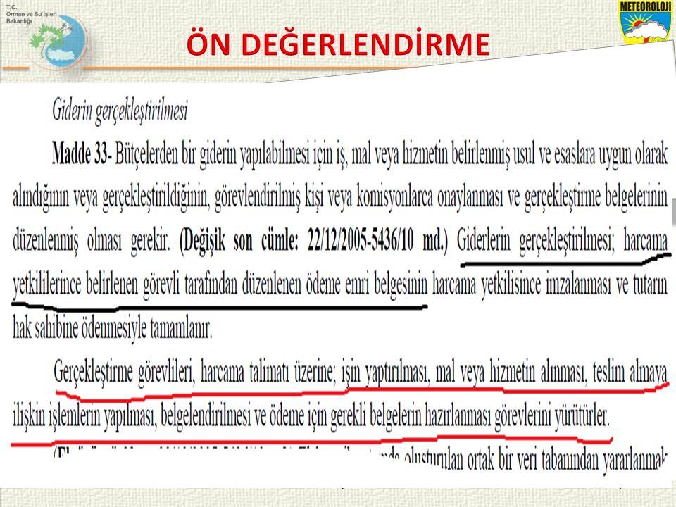 KASIM 2015 / İSTANBUL 3/21 SORU 2- Merkez dışı harcama birimlerinde ön mali kontrolü yapacak personeli ------- belirler. ifadesinde boş bırakılan yere aşağıdakilerden hangisi getirilmelidir.