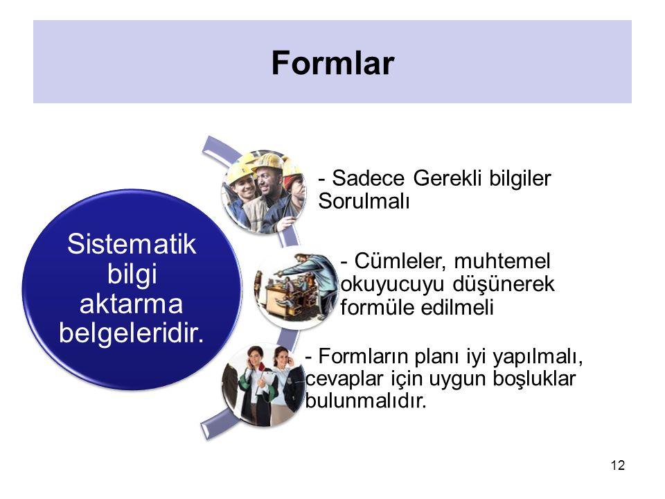 12 Formlar Sistematik bilgi aktarma belgeleridir.