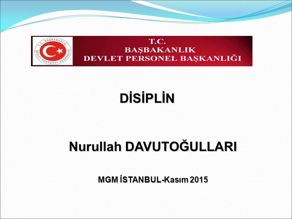 DİSİPLİN Nurullah DAVUTOĞULLARI MGM İSTANBUL-Kasım 2015