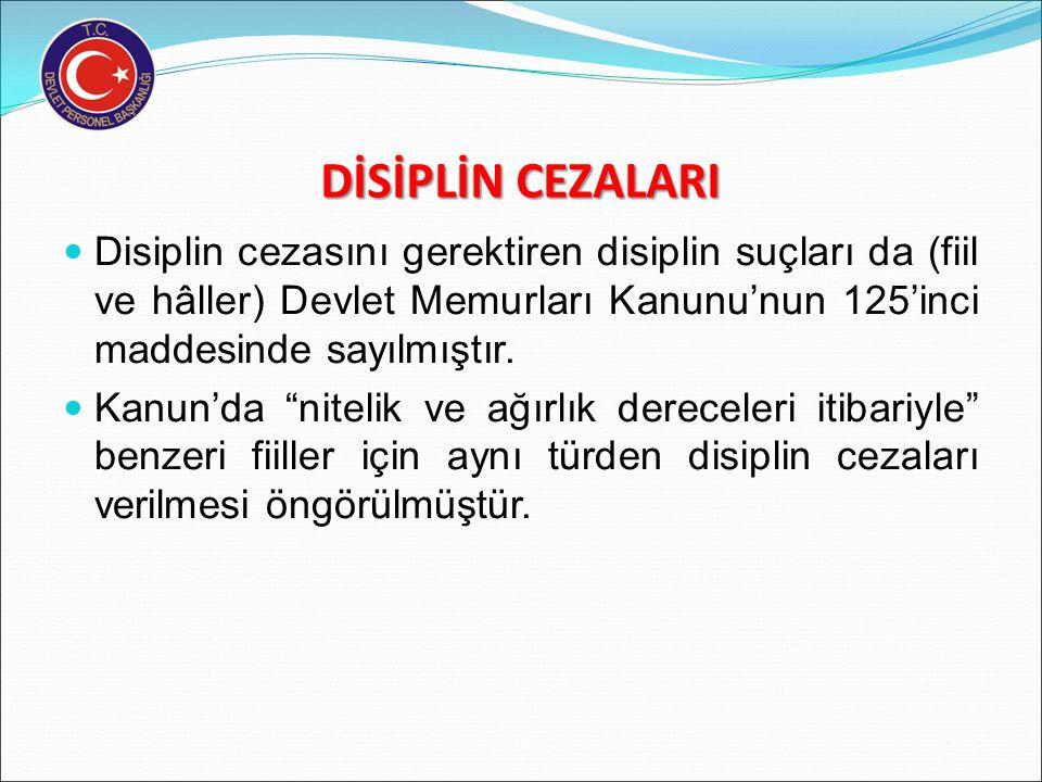DİSİPLİN CEZALARI Anayasa'da da disiplin ile ilgili hükümler yer almıştır (Anayasa md.129).