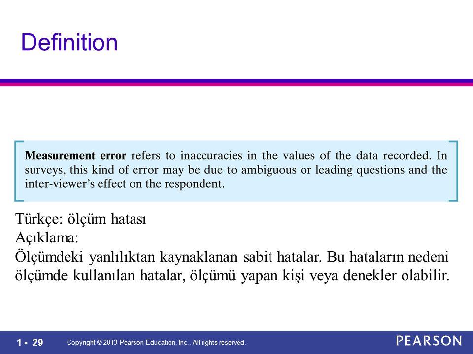 1 - 29 Copyright © 2013 Pearson Education, Inc.. All rights reserved. Definition Türkçe: ölçüm hatası Açıklama: Ölçümdeki yanlılıktan kaynaklanan sabi