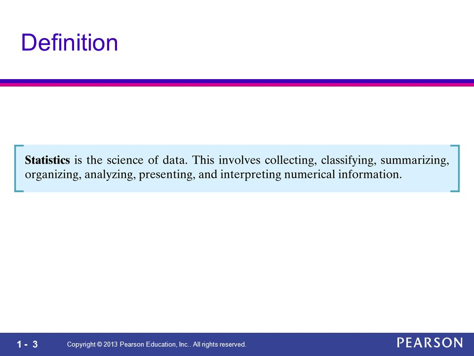 1 - 3 Copyright © 2013 Pearson Education, Inc.. All rights reserved. Definition