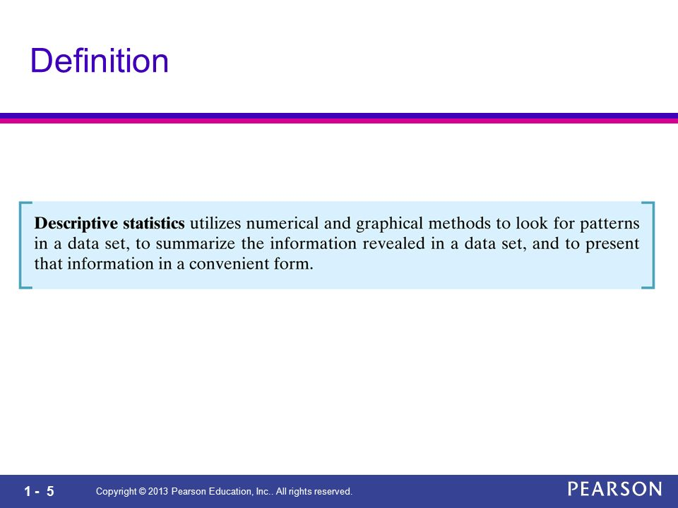 1 - 5 Copyright © 2013 Pearson Education, Inc.. All rights reserved. Definition