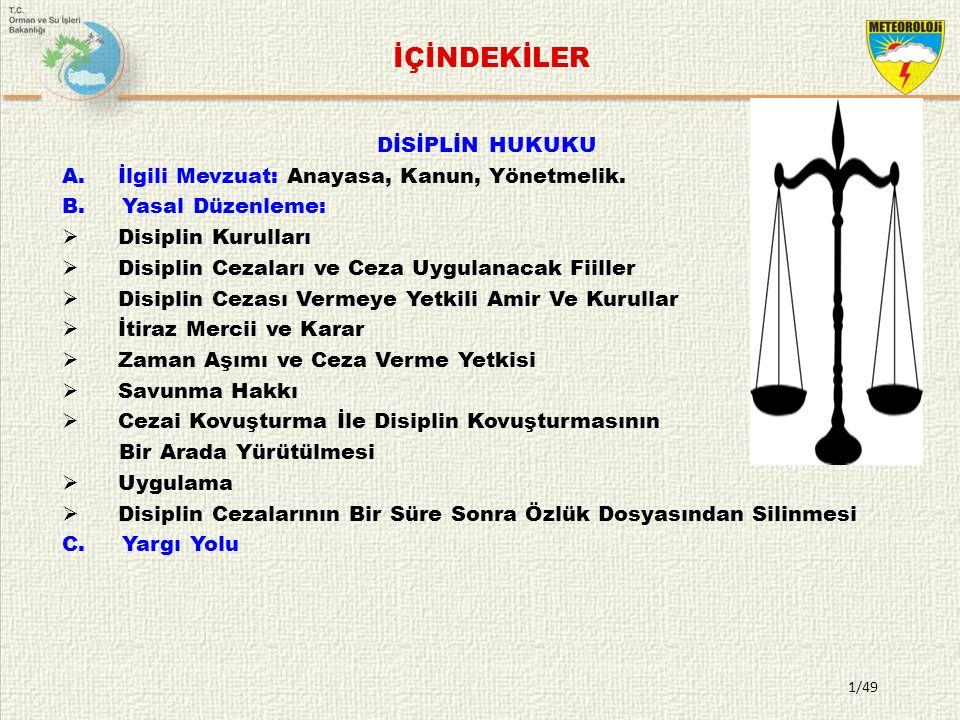 12/49  Disiplin amiri, Soruşturma raporu ve dolayısıyla teklif ile bağlı değildir.