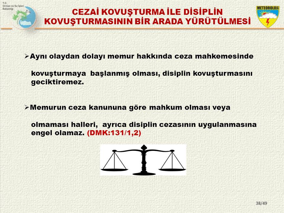  Aynı olaydan dolayı memur hakkında ceza mahkemesinde kovuşturmaya başlanmış olması, disiplin kovuşturmasını geciktiremez.