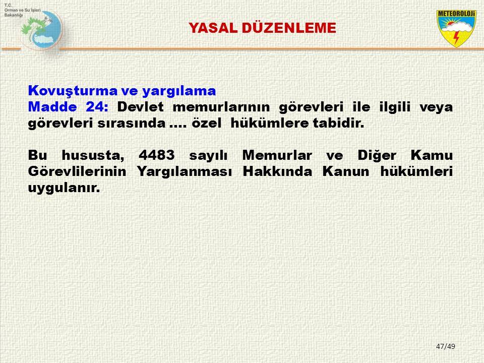 Kovuşturma ve yargılama Madde 24: Devlet memurlarının görevleri ile ilgili veya görevleri sırasında ….