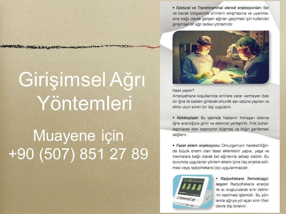 Girişimsel Ağrı Yöntemleri Muayene için +90 (507) 851 27 89