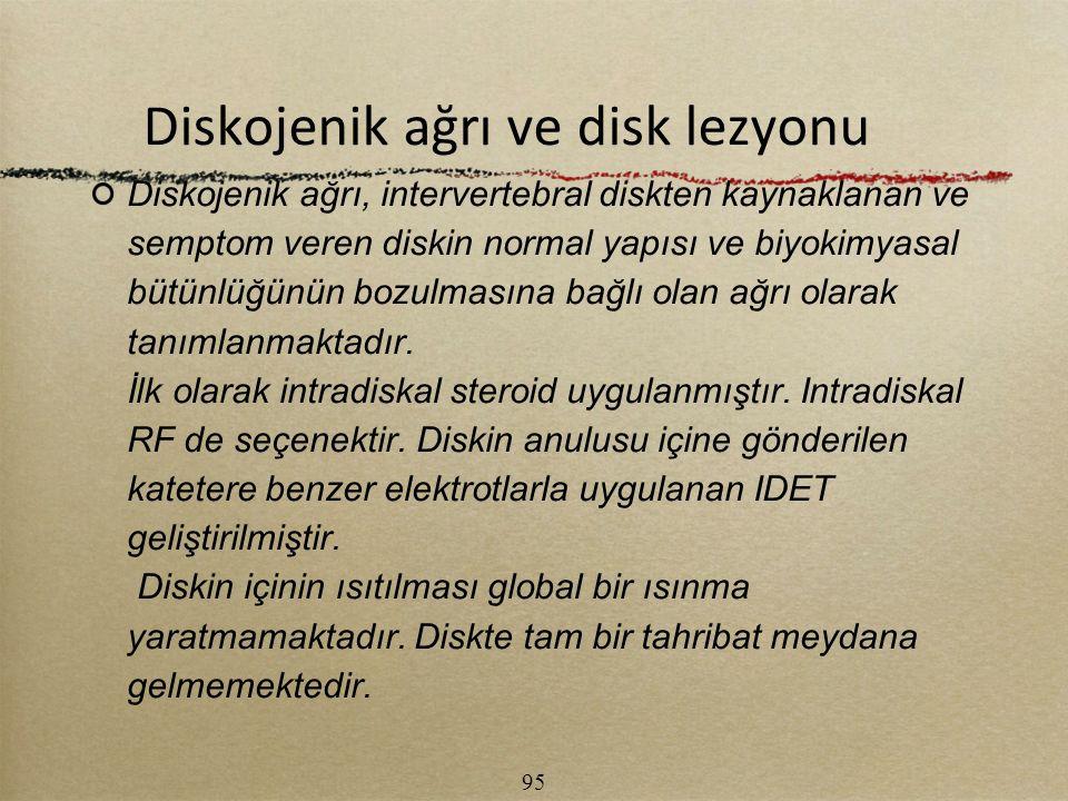 Diskojenik ağrı ve disk lezyonu Diskojenik ağrı, intervertebral diskten kaynaklanan ve semptom veren diskin normal yapısı ve biyokimyasal bütünlüğünün