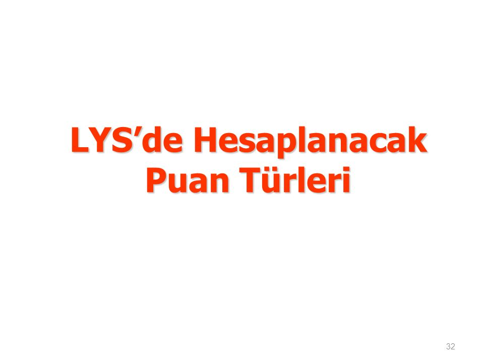 LYS'de Hesaplanacak Puan Türleri 32