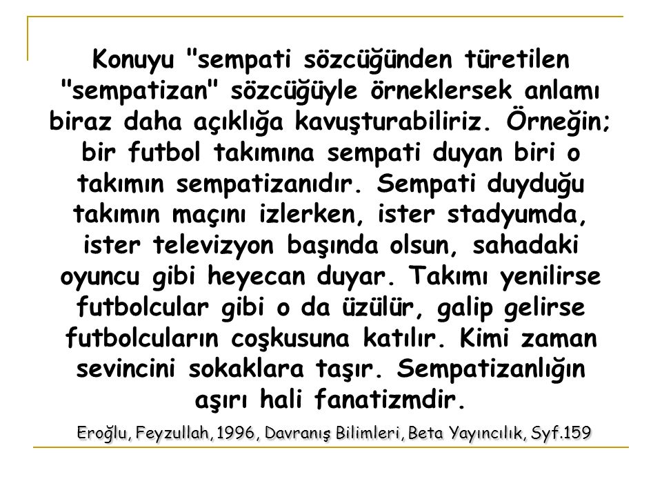 Eroğlu, Feyzullah, 1996, Davranış Bilimleri, Beta Yayıncılık, Syf.159 Konuyu