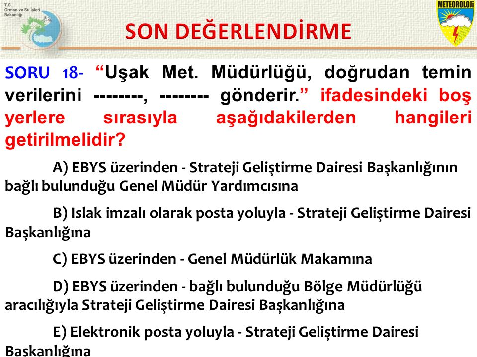 KASIM 2015 / İSTANBUL 19/21 SORU 18- Uşak Met.