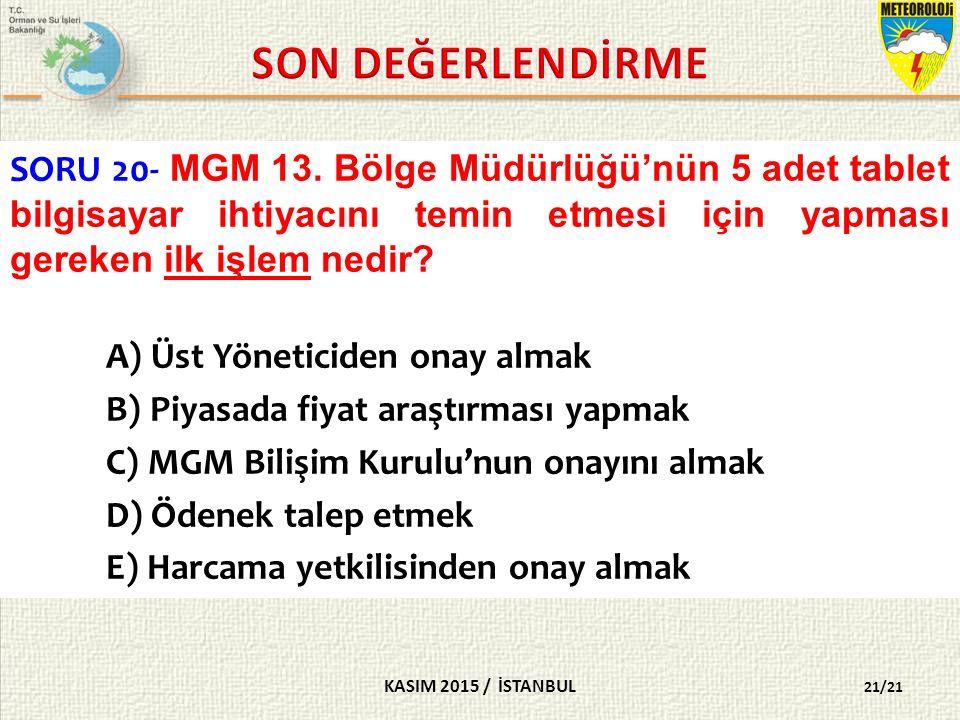 KASIM 2015 / İSTANBUL 21/21 SORU 20- MGM 13.