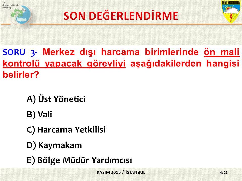 KASIM 2015 / İSTANBUL 15/21 SORU 14- Aşağıdakilerden hangisi 22(d) kapsamında doğrudan temin sürecinde zorunlu olarak yer almaz.