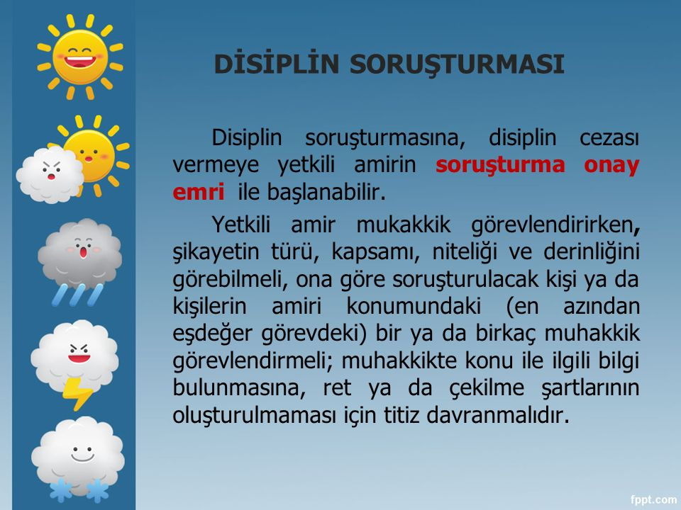 DİSİPLİN SORUŞTURMASI 657 sayılı Kanuna göre çıkarılan Disiplin Kurulları ve Disiplin Amirleri Yönetmeliği ise, disiplin amirlerini, kurullarını belir