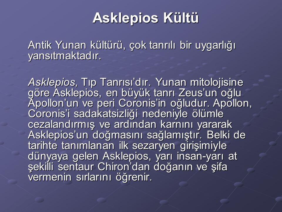Asklepios Kültü Antik Yunan kültürü, çok tanrılı bir uygarlığı yansıtmaktadır. Asklepios, Tıp Tanrısı'dır. Yunan mitolojisine göre Asklepios, en büyük