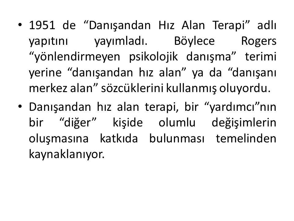 İNSAN GÖRÜŞÜ Hümanistik psikoloji, 1950 ve 1960 'lı yıllarda A.B.D.