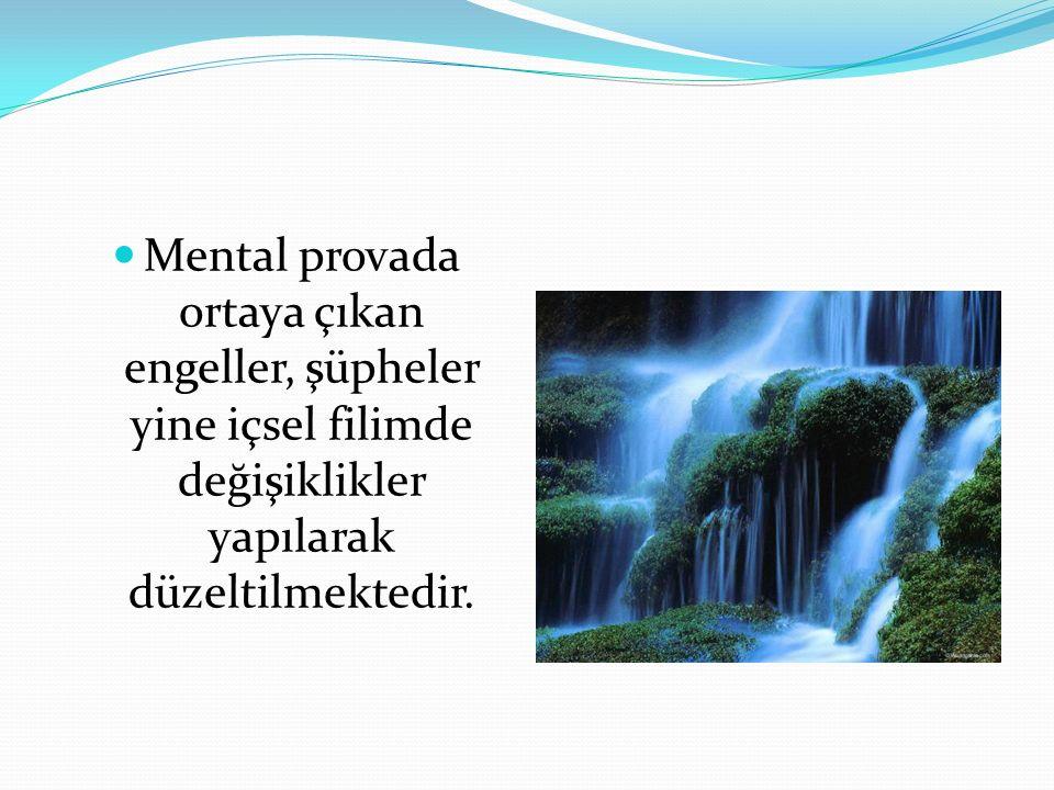 Mental provada ortaya çıkan engeller, şüpheler yine içsel filimde değişiklikler yapılarak düzeltilmektedir.