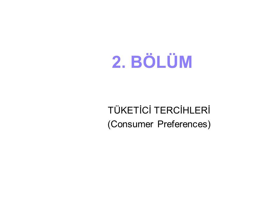 2. BÖLÜM TÜKETİCİ TERCİHLERİ (Consumer Preferences)