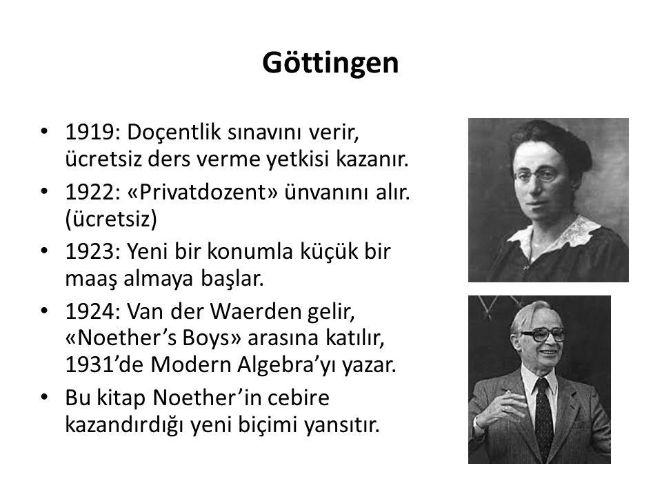 Göttingen 1919: Doçentlik sınavını verir, ücretsiz ders verme yetkisi kazanır. 1922: «Privatdozent» ünvanını alır. (ücretsiz) 1923: Yeni bir konumla k