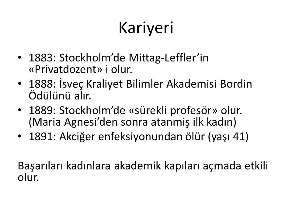 Kariyeri 1883: Stockholm'de Mittag-Leffler'in «Privatdozent» i olur. 1888: İsveç Kraliyet Bilimler Akademisi Bordin Ödülünü alır. 1889: Stockholm'de «