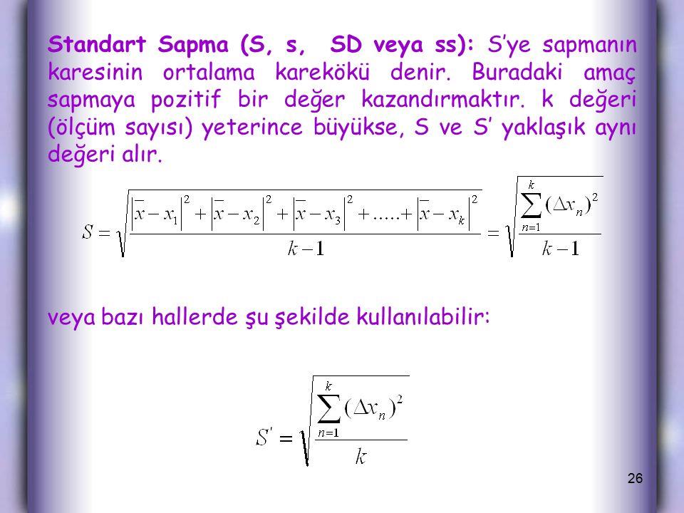 Standart Sapma (S, s, SD veya ss): S'ye sapmanın karesinin ortalama karekökü denir.