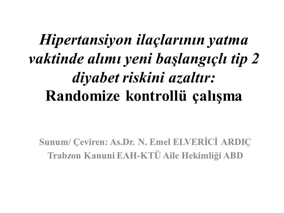 Hipertansiyon ilaçlarının yatma vaktinde alımı yeni başlangıçlı tip 2 diyabet riskini azaltır: Randomize kontrollü çalışma Sunum/ Çeviren: As.Dr.