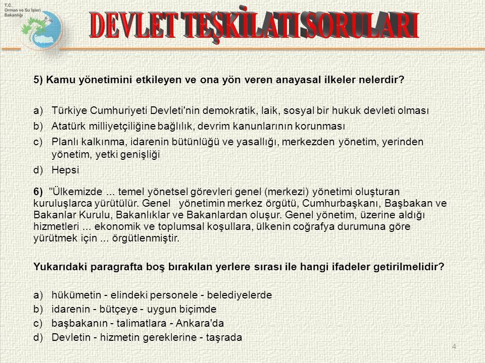 5) Kamu yönetimini etkileyen ve ona yön veren anayasal ilkeler nelerdir? a)Türkiye Cumhuriyeti Devleti'nin demokratik, laik, sosyal bir hukuk devleti