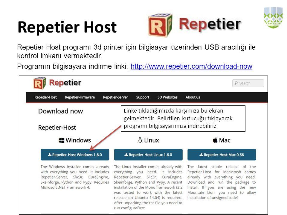 Repetier Host Repetier Host programı 3d printer için bilgisayar üzerinden USB aracılığı ile kontrol imkanı vermektedir.