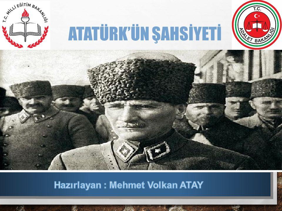 ATATÜRK'ÜN ŞAHSİYETİ