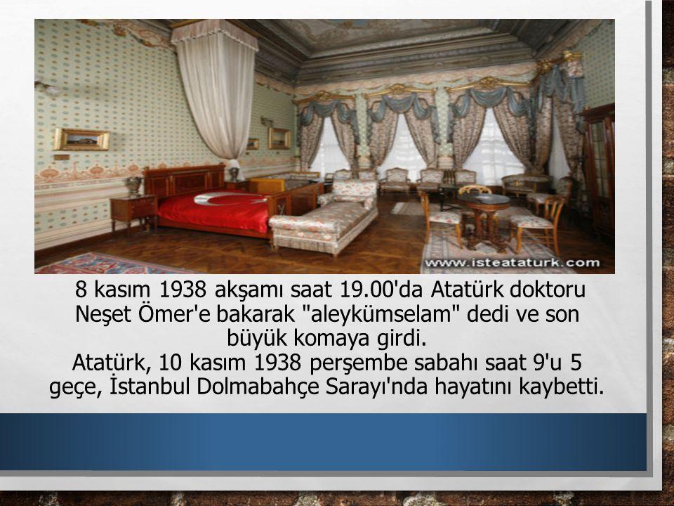 8 kasım 1938 akşamı saat 19.00'da Atatürk doktoru Neşet Ömer'e bakarak