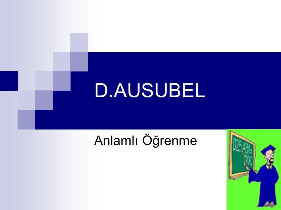 Sunuş Yoluyla Öğrenme; Ausubel'in anlamlı öğrenme (meaningfull learning) teorisi, bilgilerin öğrenciye sunularak kazandırılmasıdır.
