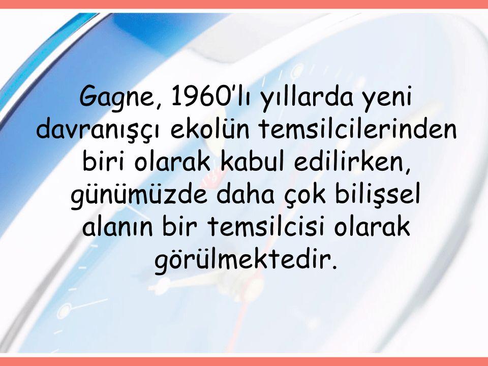 Gagne'ye göre öğretimin amacı, öğrencilerin problem çözme becerilerinin geliştirilmesidir.