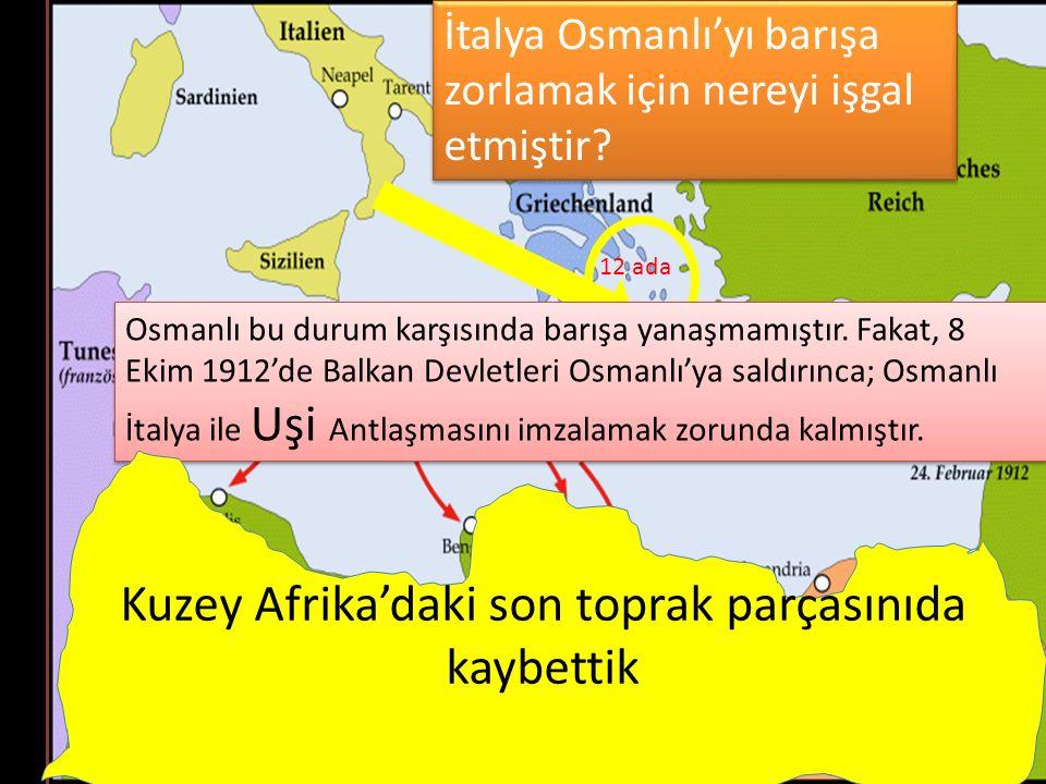 İtalya Osmanlı'yı barışa zorlamak için nereyi işgal etmiştir? Osmanlı bu durum karşısında barışa yanaşmamıştır. Fakat, 8 Ekim 1912'de Balkan Devletler