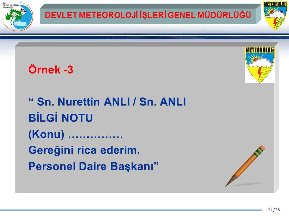 31/36 DEVLET METEOROLOJİ İŞLERİ GENEL MÜDÜRLÜĞÜ Örnek -3 Sn.