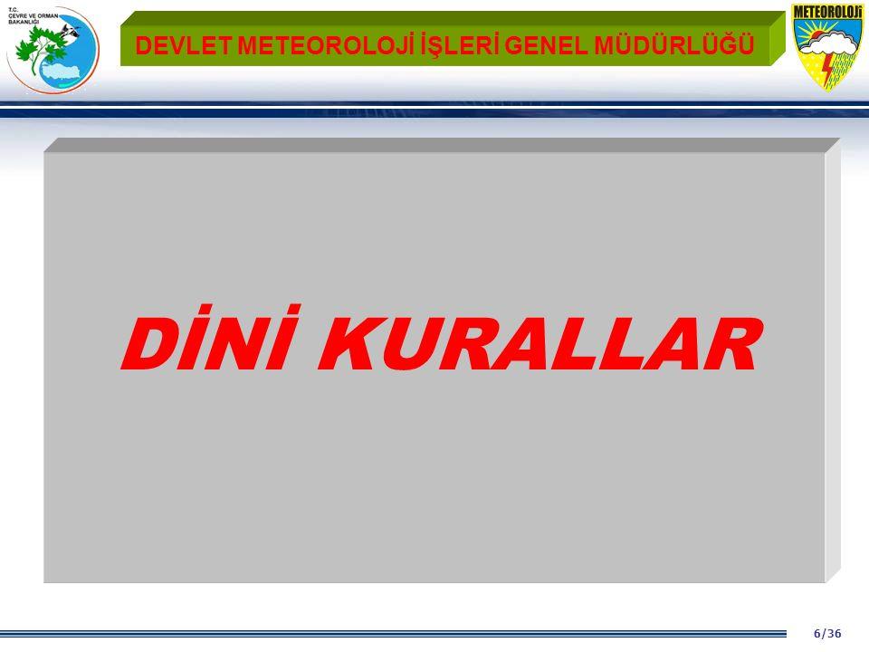 6/36 DEVLET METEOROLOJİ İŞLERİ GENEL MÜDÜRLÜĞÜ DİNİ KURALLAR
