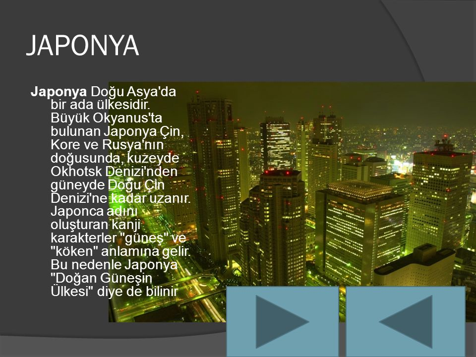 JAPONYA Japonya Doğu Asya da bir ada ülkesidir.