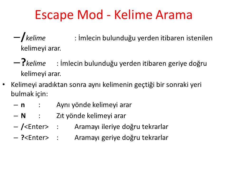 Escape Mod - Kelime Arama – / kelime: İmlecin bulunduğu yerden itibaren istenilen kelimeyi arar.