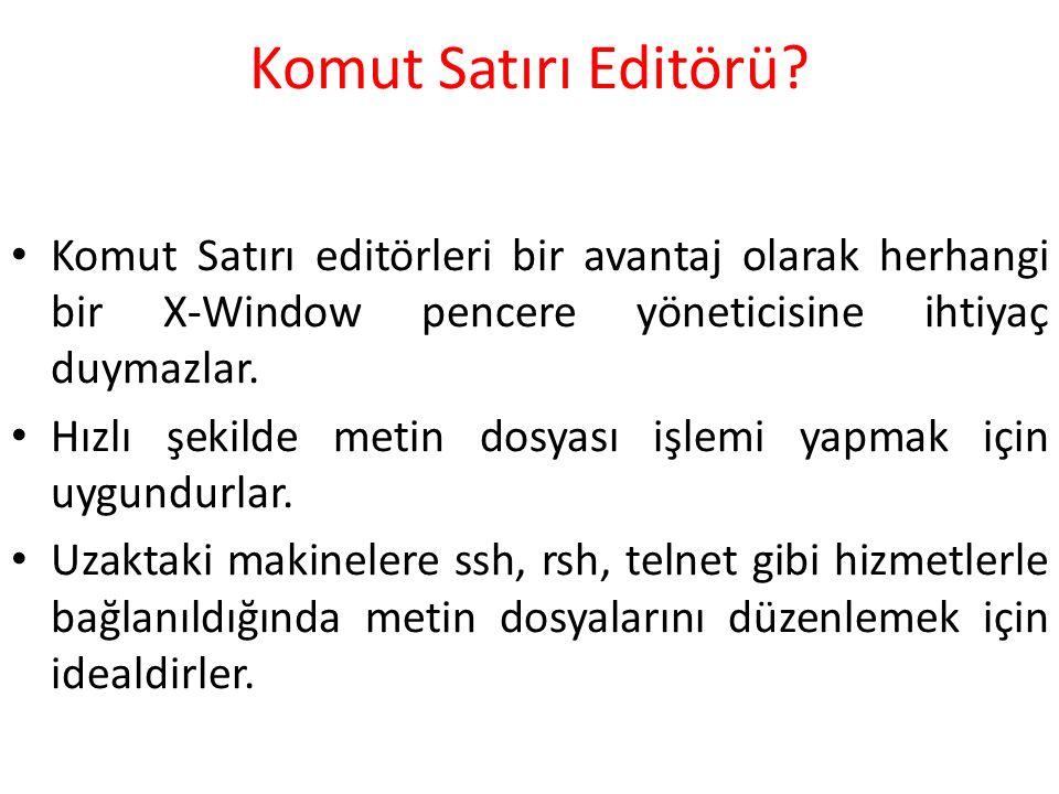 Komut Satırı Editörü.