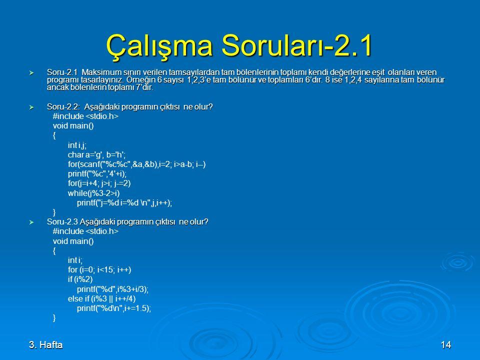 3. Hafta14 Çalışma Soruları-2.1  Soru-2.1 Maksimum sınırı verilen tamsayılardan tam bölenlerinin toplamı kendi değerlerine eşit olanları veren progra