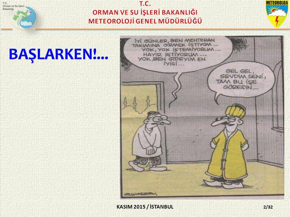 KASIM 2015 / İSTANBUL Kamu İhale Kanunu ve Kamu İhale Genel Tebliği: 13/32