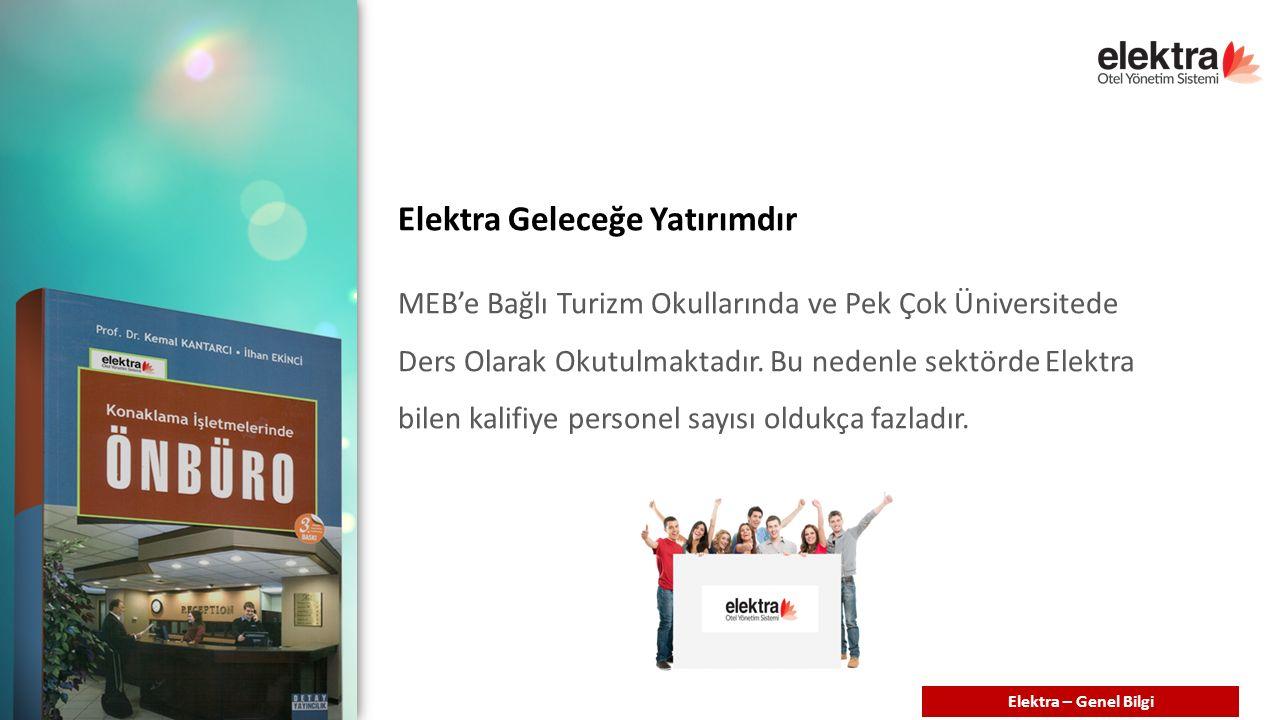 Elektra Geleceğe Yatırımdır MEB'e Bağlı Turizm Okullarında ve Pek Çok Üniversitede Ders Olarak Okutulmaktadır.