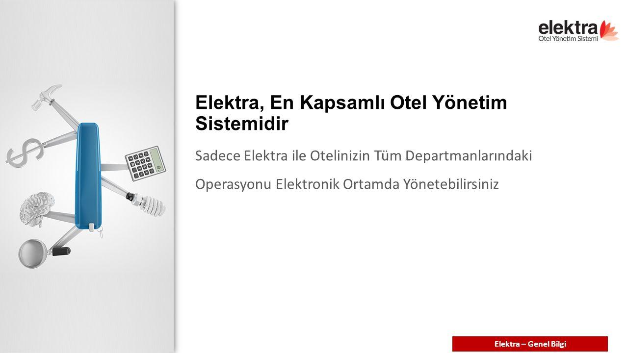 Elektra, En Kapsamlı Otel Yönetim Sistemidir Sadece Elektra ile Otelinizin Tüm Departmanlarındaki Operasyonu Elektronik Ortamda Yönetebilirsiniz Elektra – Genel Bilgi