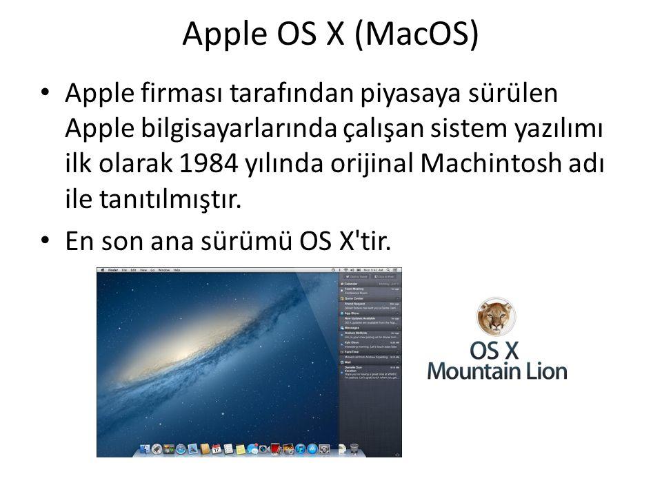 Apple OS X (MacOS) Apple firması tarafından piyasaya sürülen Apple bilgisayarlarında çalışan sistem yazılımı ilk olarak 1984 yılında orijinal Machintosh adı ile tanıtılmıştır.