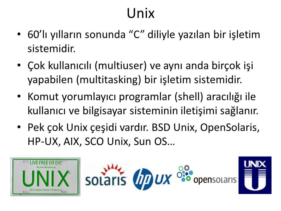 Unix 60'lı yılların sonunda C diliyle yazılan bir işletim sistemidir.