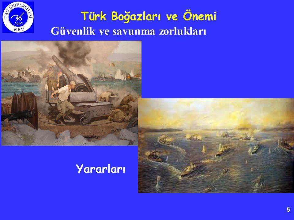5 Güvenlik ve savunma zorlukları Türk Boğazları ve Önemi Yararları